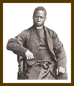 Samuel Ajayi Crowther, captured as slave, freed, returned to Nigeria as missionary